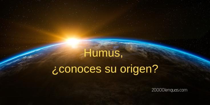 Humus, ¿conoces su origen?
