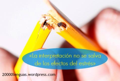 la interpretación no se salva del estrés