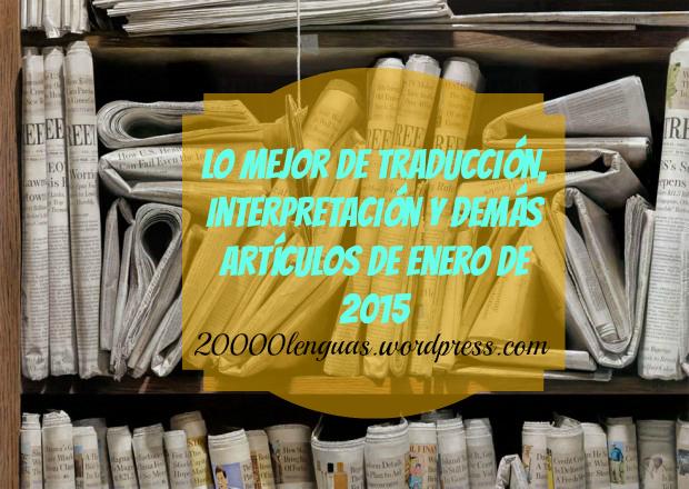 los mejores artículos de traducción e interpretación de enero