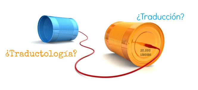Traductología y traducción, similitudes y diferencias