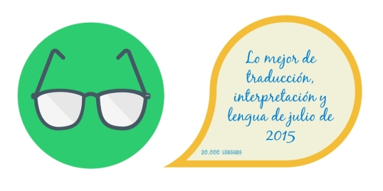 Lo mejor de traducción, interpretación y.lengua de julio de 2015