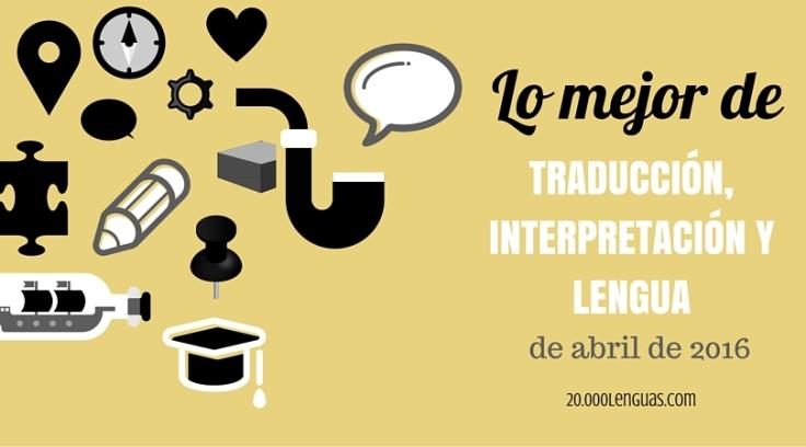 Artículos y publicaciones sobre traducción e interpretación de abril