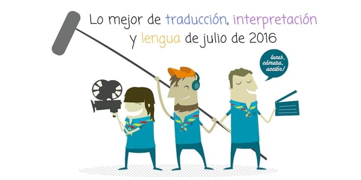 Lo mejor de traducción, interpretación y lengua de julio de 2016