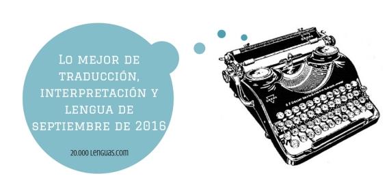 lo-mejor-de-traduccion-interpretacion-y-lengua-de-septiembre-de-2016