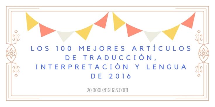 los-100-mejores-articulos-de-traduccion-interpretacion-y-lengua-de-2016